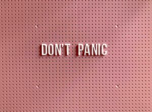 don't panic anxiety self isolation