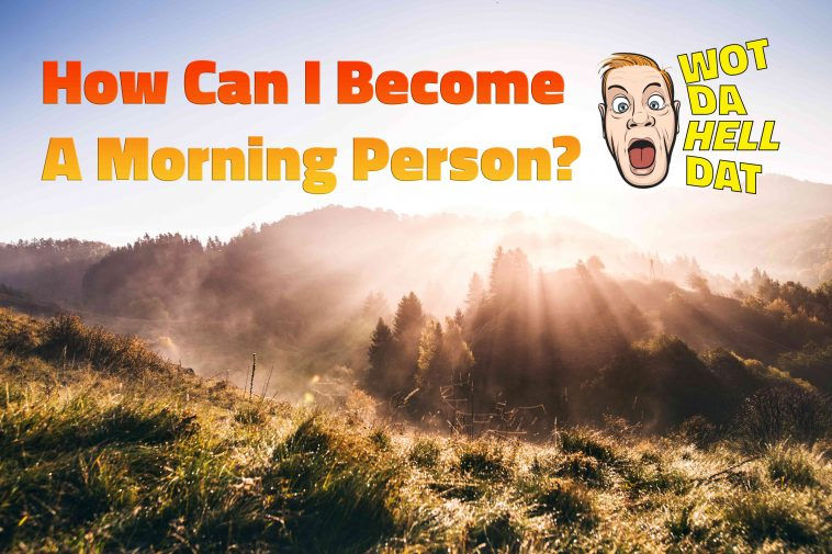 How-can-I-become-a-morning-person